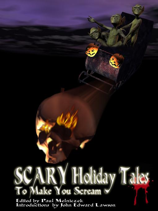 Scary Holiday Tales To Make You Scream