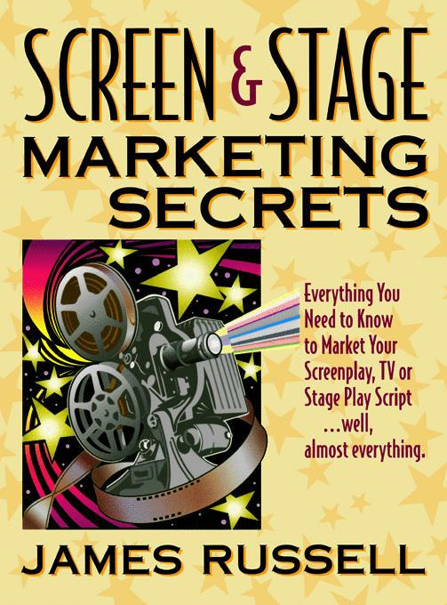 Screen & Stage Marketing Secrets - Selling Your Screen or Stage Play EB9785551146315