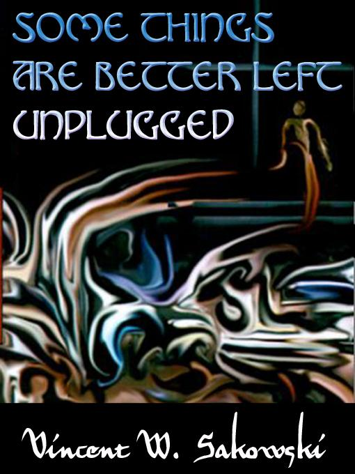Some Things Are Better Left Unplugged EB9785551279624
