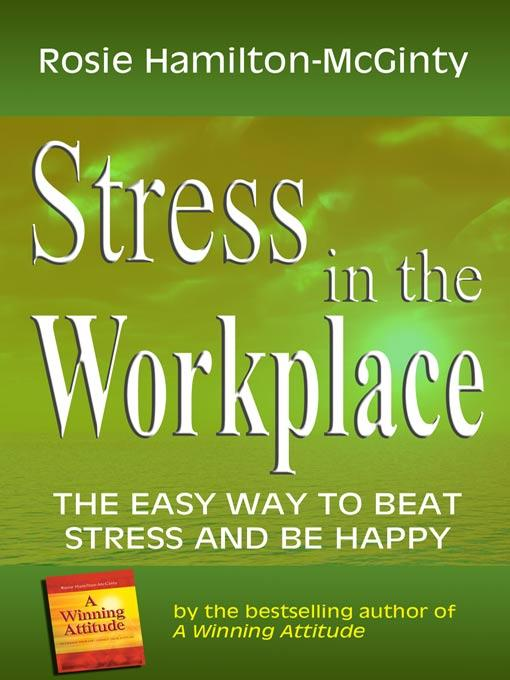 Stress in the Workplace - The Easy Way to Beat Stress and be Happy EB9785551664239