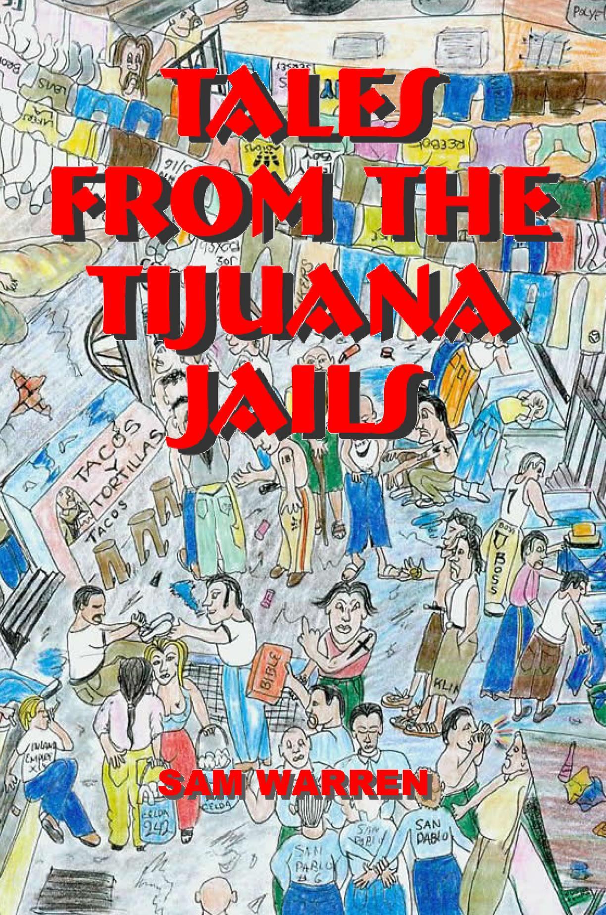 Tales from the Tijuana Jails EB9785551870357