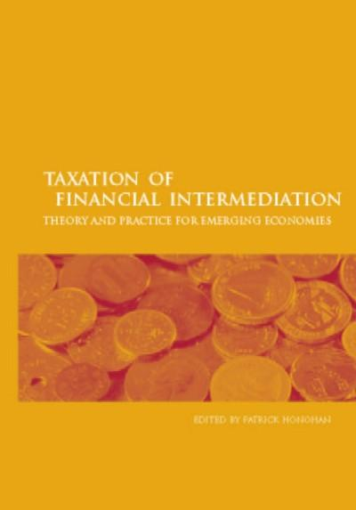 Taxation of Financial Intermediation: Theory and Practice for Emerging Economies EB9785551406990