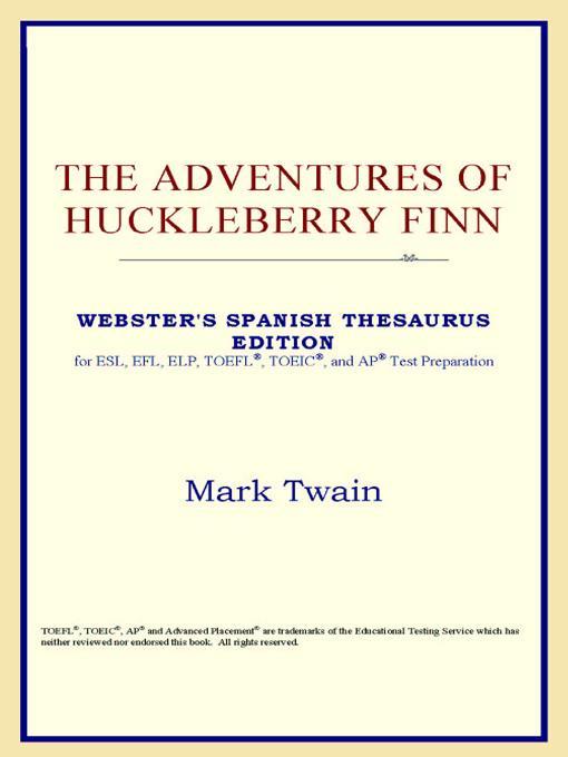 The Adventures of Huckleberry Finn (Webster's Spanish Thesaurus Edition) EB9785551552345