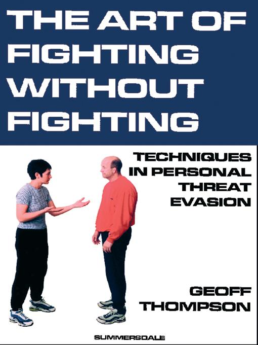 The Art of Fighting Without Fighting - Techniques in Personal Threat Evasion EB9785551600015