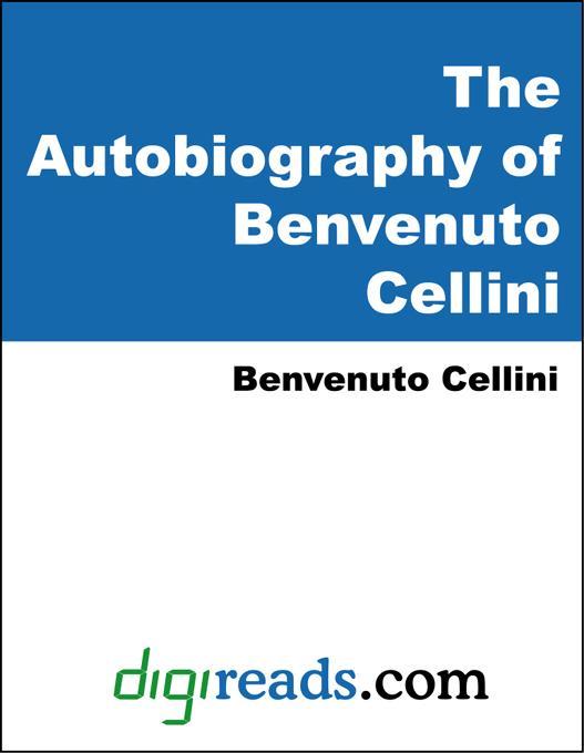 The Autobiography of Benvenuto Cellini EB9785551311539