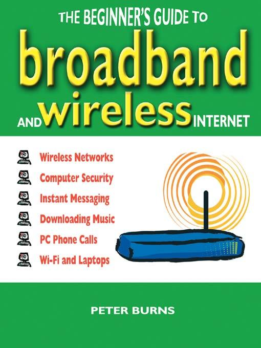 The Beginner's Guide to Broadband and Wireless Internet EB9785551601005