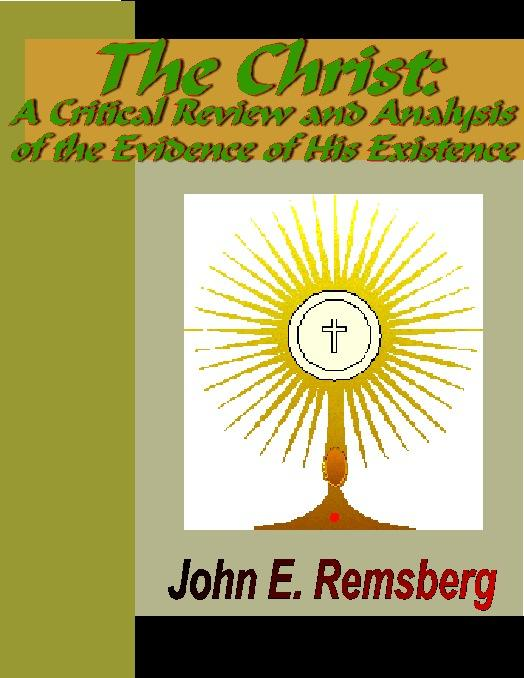 The Christ Myth - A Critical Review and Analysis of the Evidence of His Existence EB9785551334767