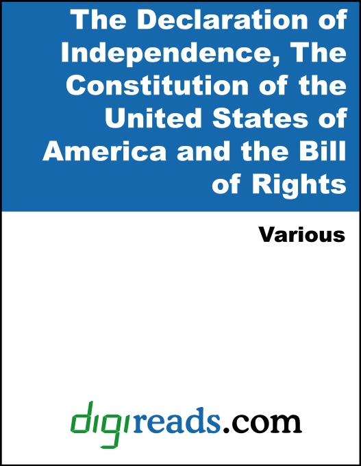 The Declaration of Independence, The Constitution of the United States of America and the Bill of Rights EB9785551383307