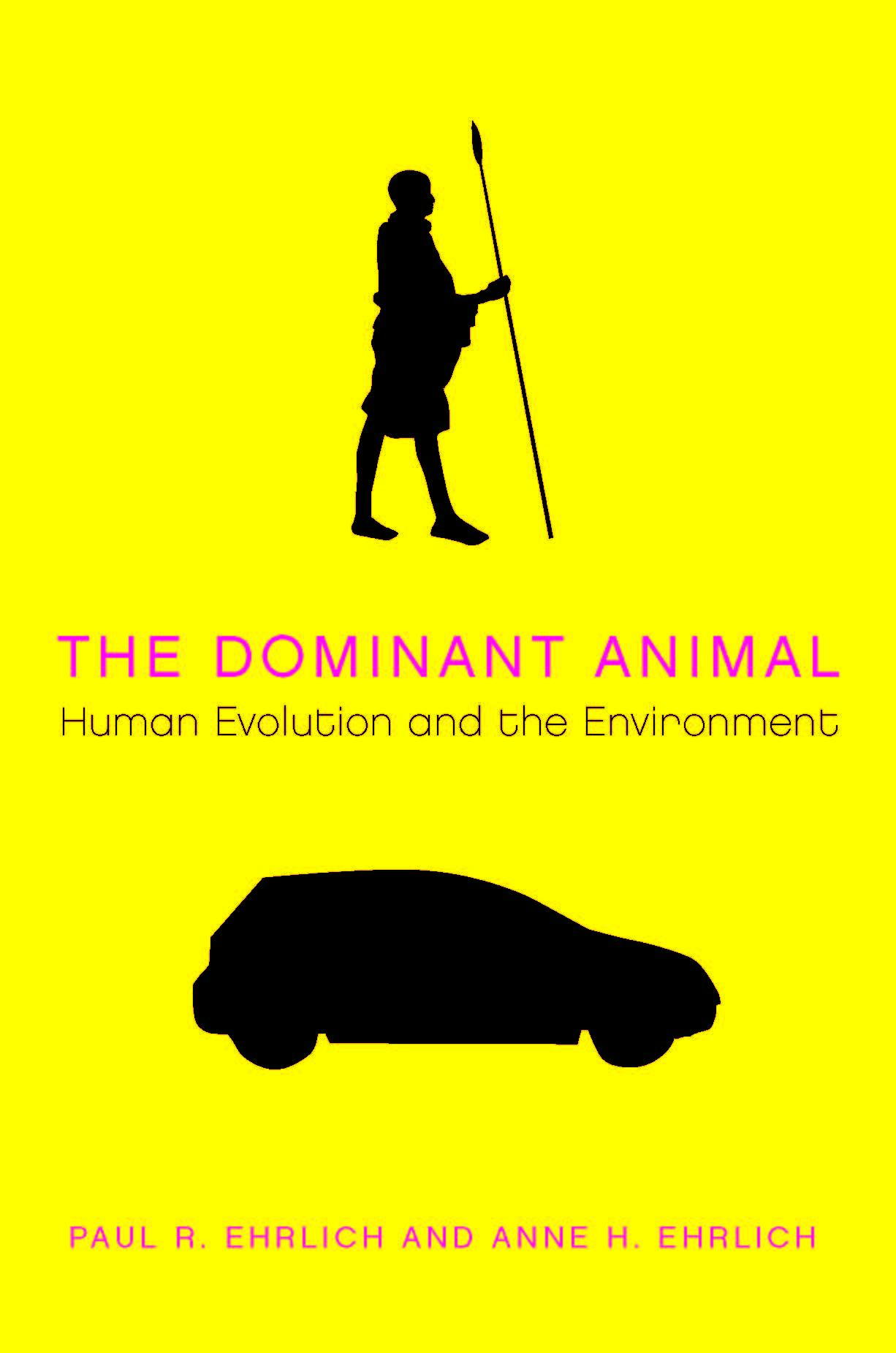 The Dominant Animal: Human Evolution and the Environment EB9785551907015
