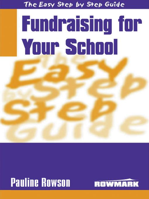 The Easy Step by Step Guide to Fundraising for Your School EB9785551580201