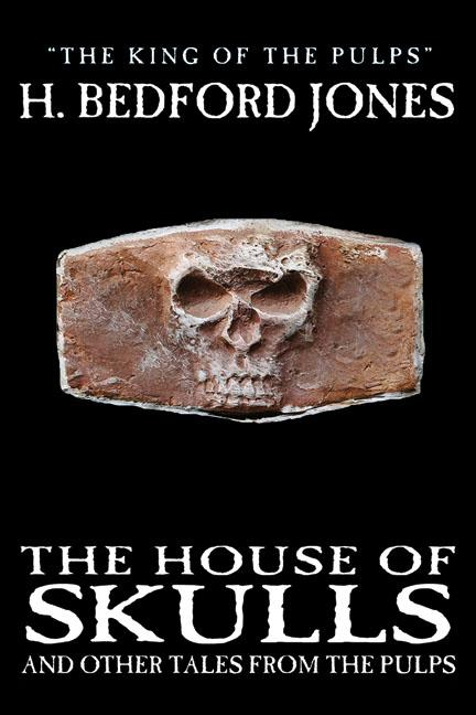 The House of Skulls and Other Tales from the Pulps EB9785551498001