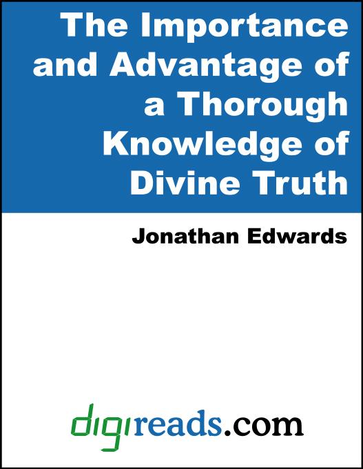 The Importance and Advantage of a Thorough Knowledge of Divine Truth EB9785551380412