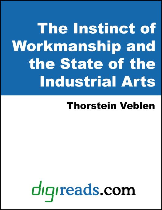 The Instinct of Workmanship and the State of the Industrial Arts EB9785551404262