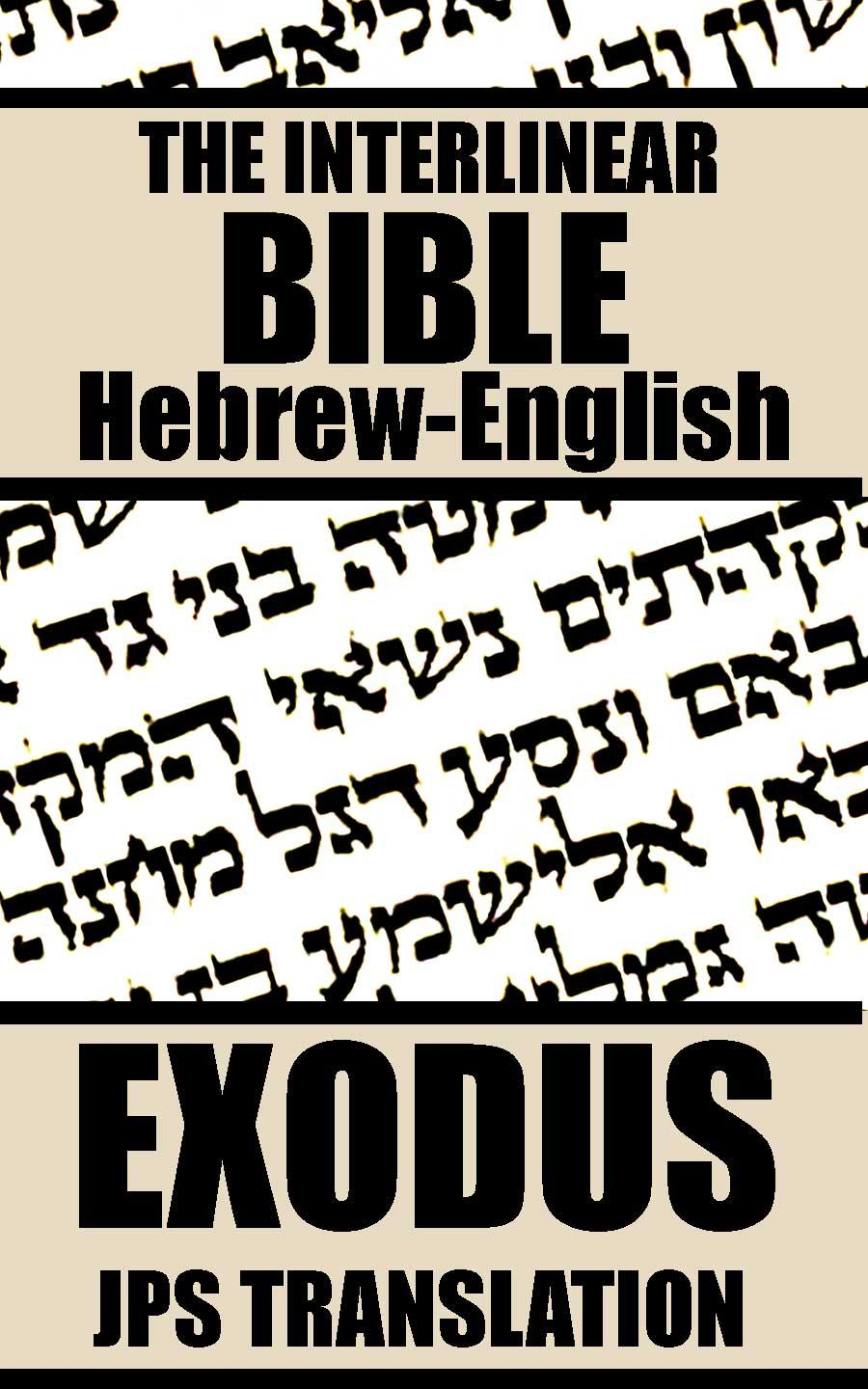 The Interlinear Bible: Hebrew/English--The Book of Exodus, with the JPS Translation EB9785551467670