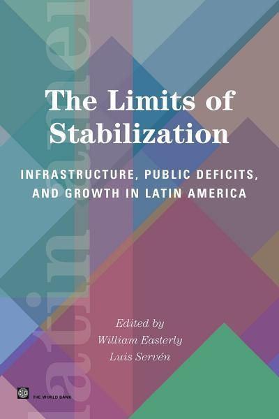 The Limits of Stabilization: Infrastructure, Public Deficits and Growth in Latin America EB9785551407218