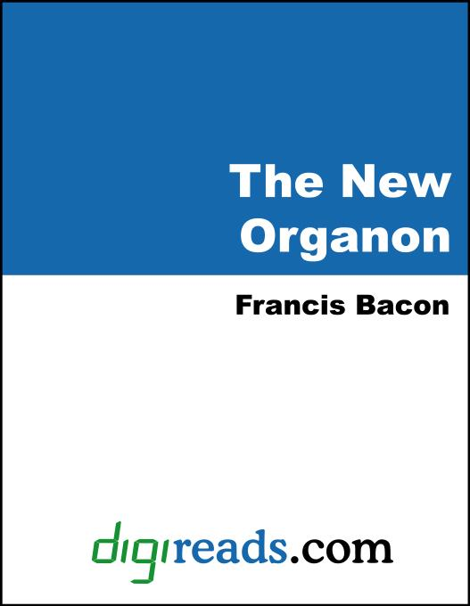 The New Organon, or True Directions Concerning the Interpretation of Nature EB9785551396222