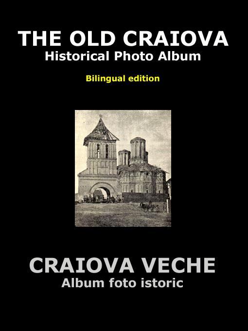 The Old Craiova - Historical Photo Album EB9785551466888
