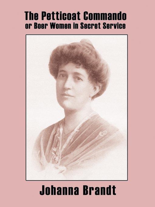 The Petticoat Commando, or Boer Women in Secret Service EB9785551591146