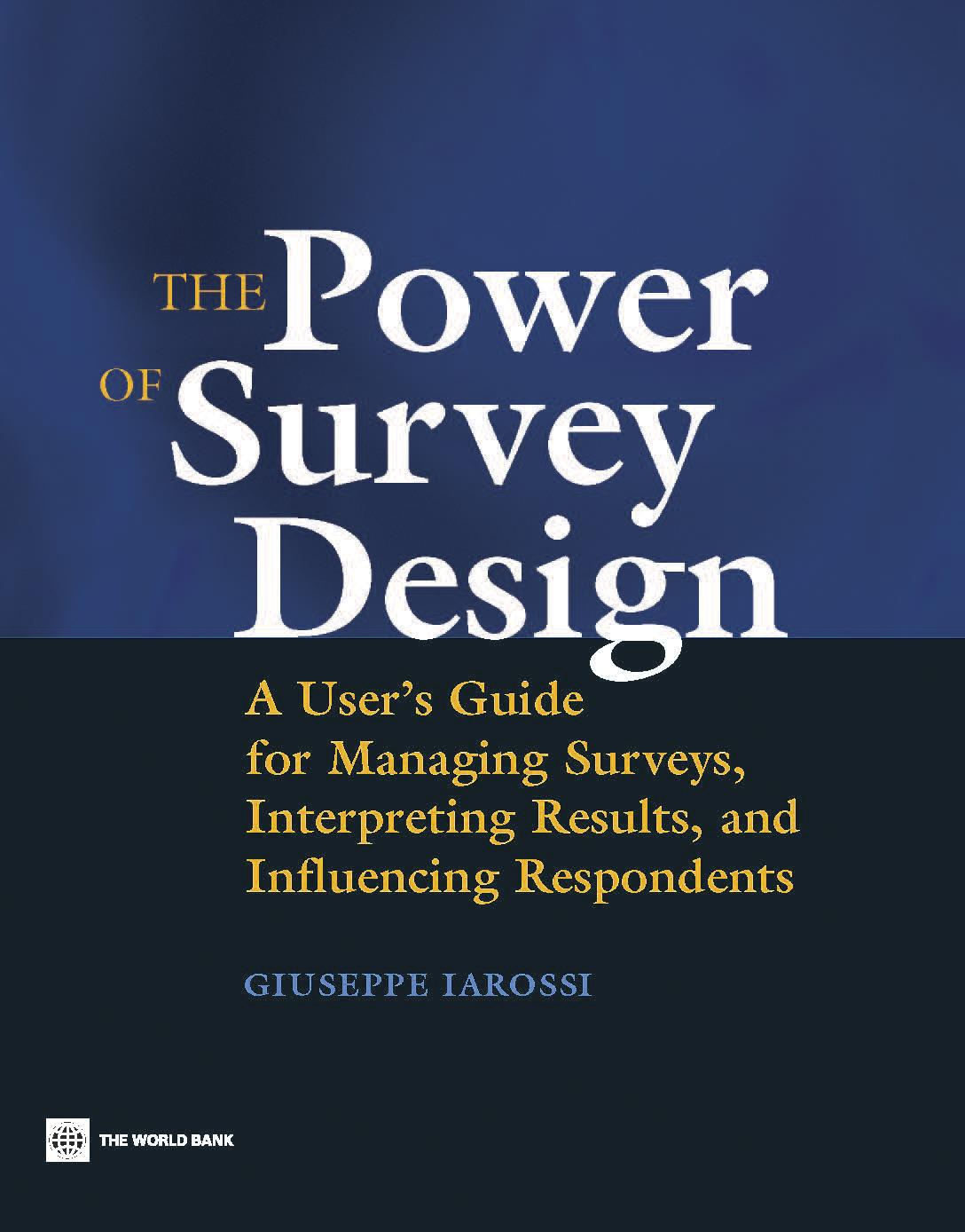 The Power of Survey Design : A User's Guide for Managing Surveys, Interpreting Results, and Influencing Respondents EB9785551497660