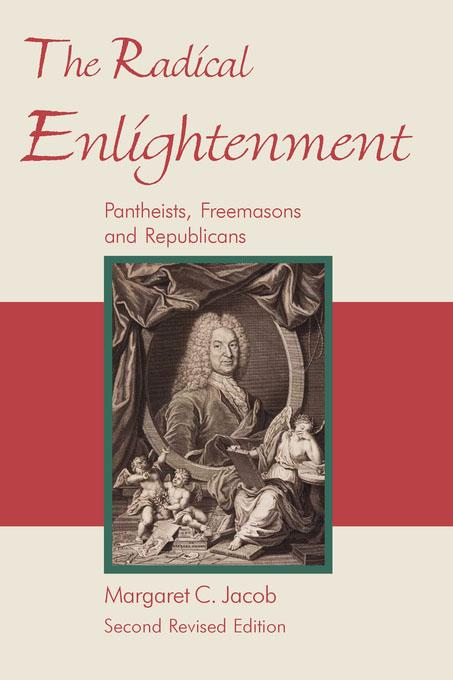 The Radical Enlightenment - Pantheists, Freemasons and Republicans EB9785551574309