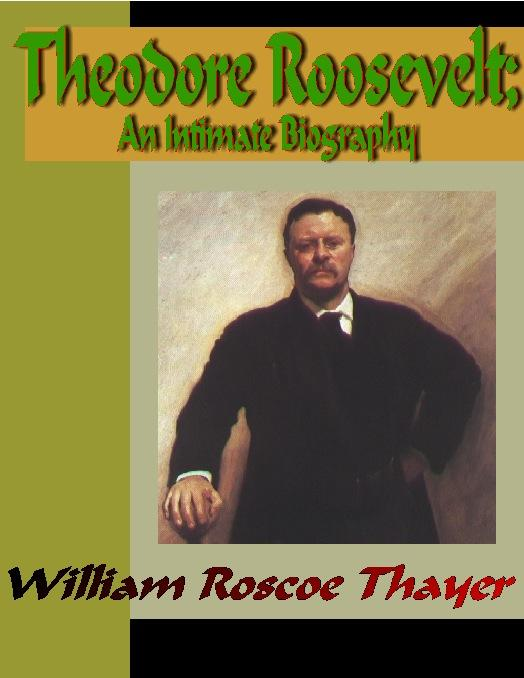 Theodore Roosevelt - An Intimate Biography EB9785551322481