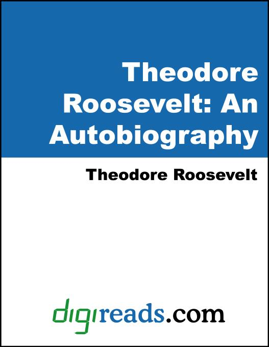 Theodore Roosevelt: An Autobiography EB9785551326250