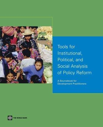 Tools for Institutional, Political, and Social Analysis of Policy Reform: A Sourcebook for Development Practitioners