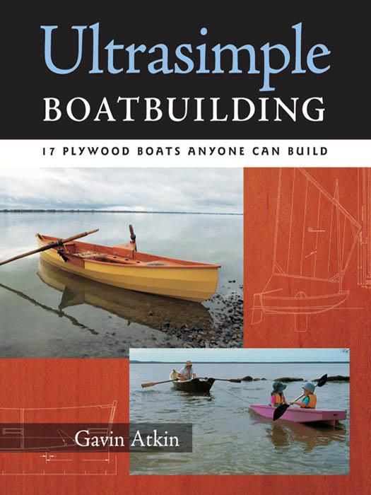 Ultrasimple Boat Building : 18 Plywood Boats Anyone Can Build