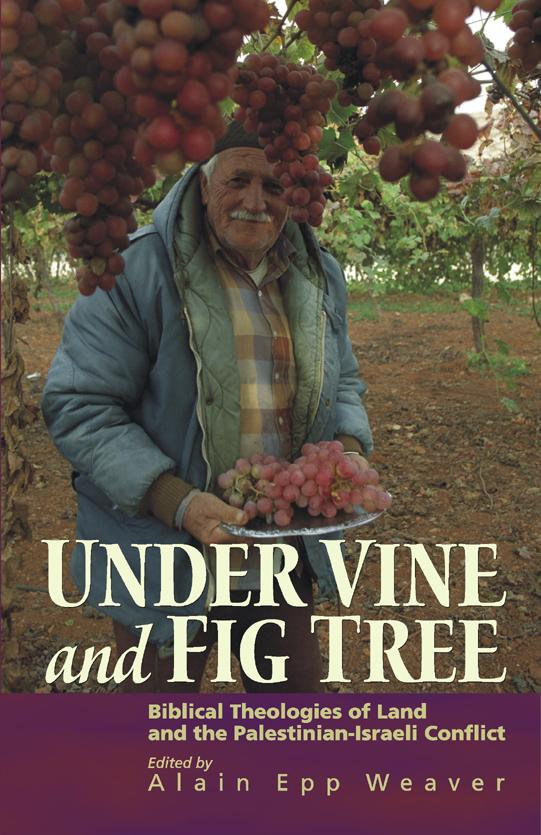 Under Vine and Fig Tree: Biblical Theologies of Land and the Palestinian-Israeli Conflict EB9785551847359
