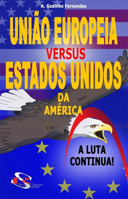 Uni?o Europeia versus Estados Unidos da Am?rica EB9785551548409