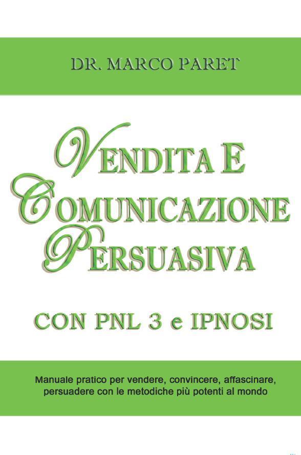 VENDITA E COMUNICAZIONE PERSUASIVA CON PNL 3 e IPNOSI EB9785551948049
