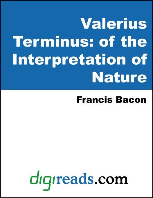 Valerius Terminus: of the Interpretation of Nature EB9785551396239