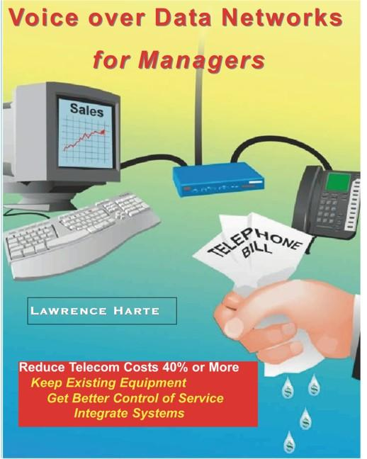 Voice over Data Networks for Managers, How to Select, Setup, Optimize and Use Voice over Data (VoIP) Telephone Services EB9785551272168