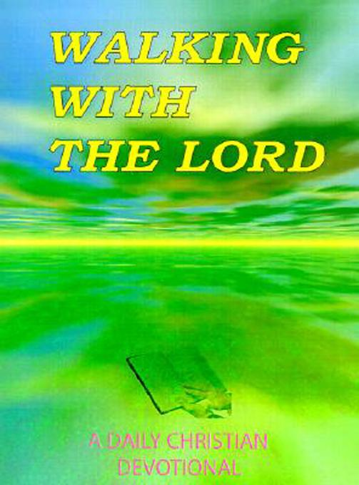Walking With The Lord - A Christian Devotional EB9785551146421