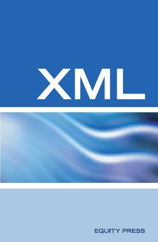 XML Interview Questions, Answers, and Explanations: XML Certification Review EB9785551703594
