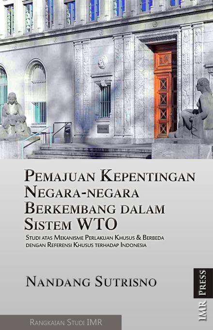 Pemajuan Kepentingan Negara-negara Berkembang dalam Sistem WTO EB9786027598041