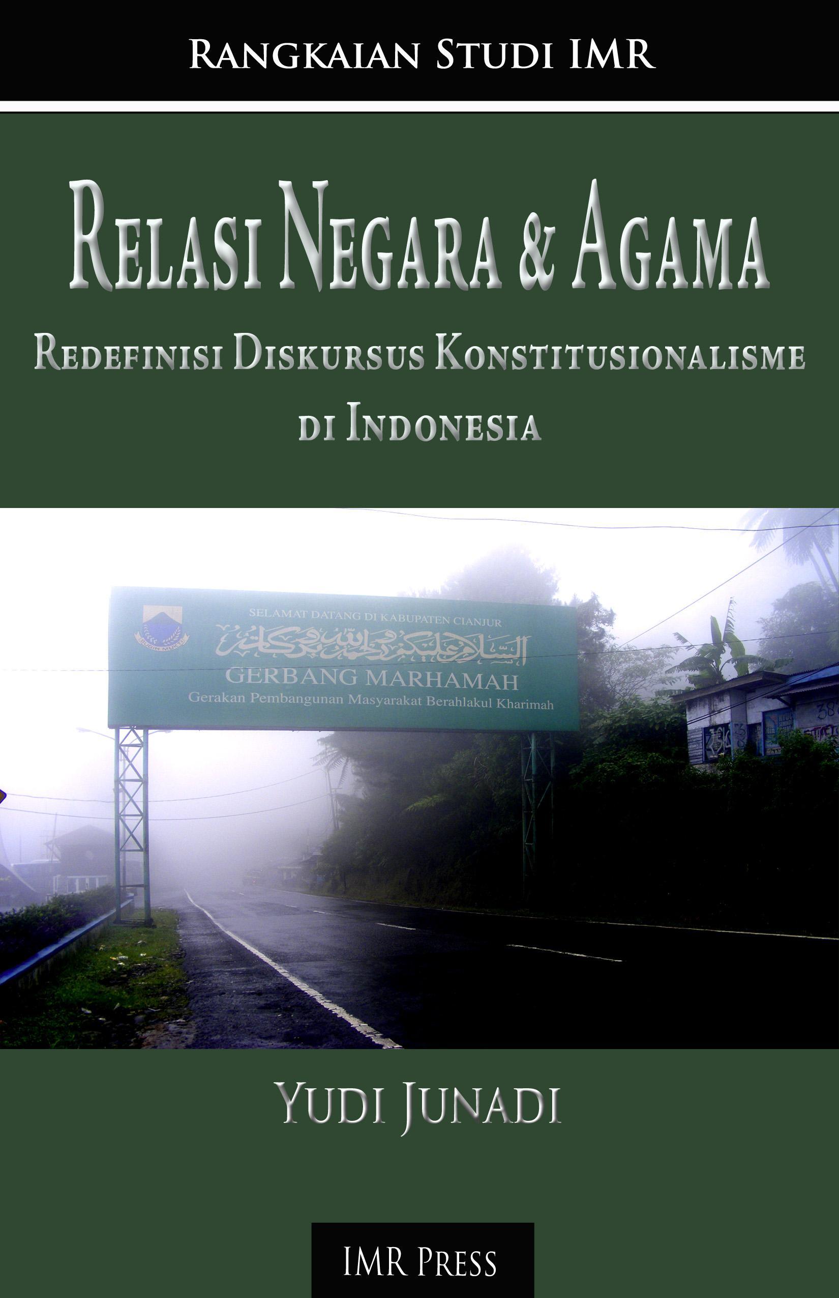 Relasi Negara dan Agama: Redefinisi Diskursus Konstitusionalisme di Indonesia