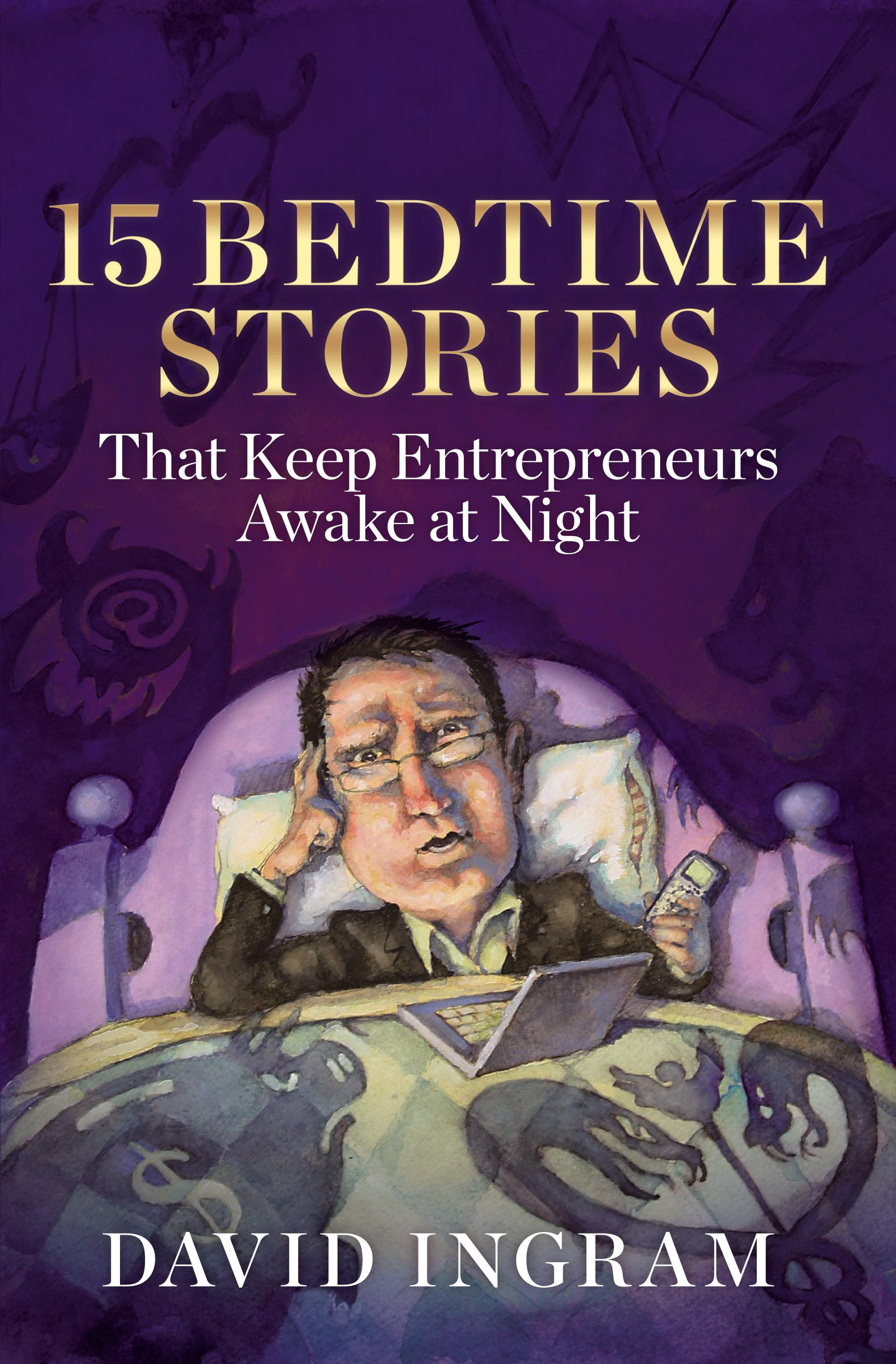 15 Bedtime Stories That Keep Entrepreneurs Awake At Night EB9787770896026