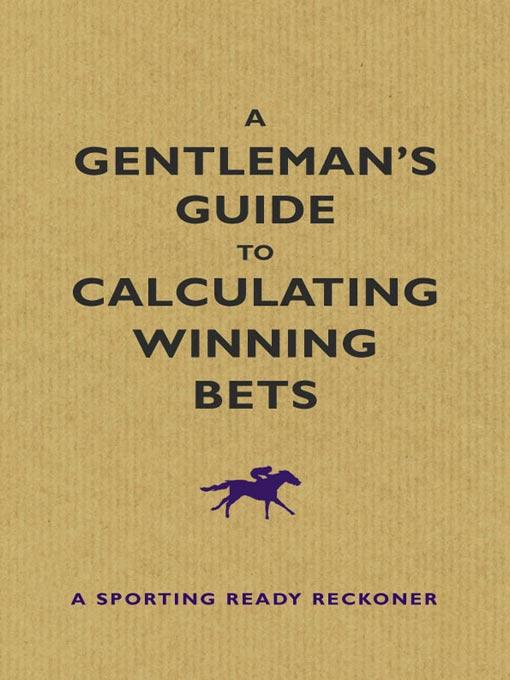 A Gentleman's Guide To Calculating Winning Bets: A Sporting Ready Reckoner EB9787770635908