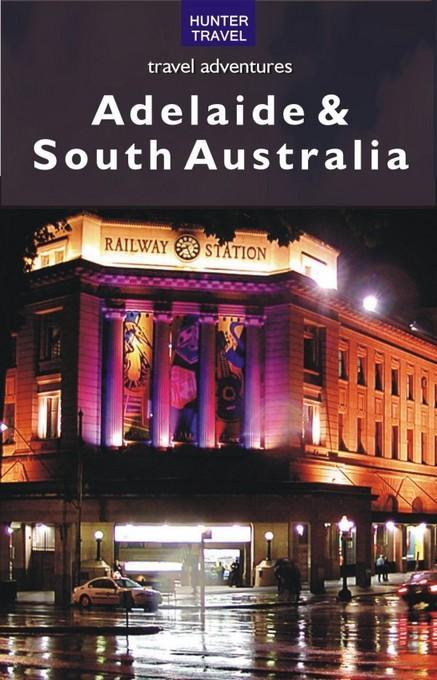 Adelaide & South Australia Travel Adventures EB9787770830006