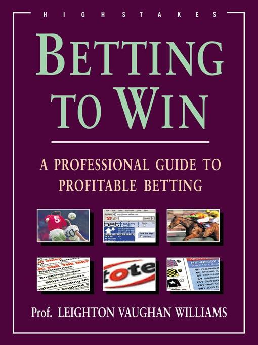 Betting to Win: A Professional Guide to Profitable Betting EB9787770632273