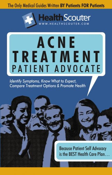 HealthScouter Acne: Acne Treatment and Acne Patient Advocate EB9787770819315