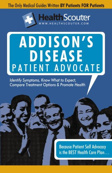 HealthScouter Addison's Disease: Addison Disease Symptoms and Addison's Disease Treatment EB9787770859991