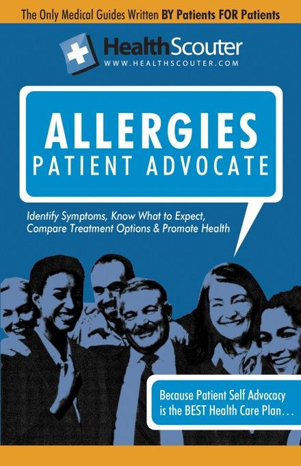 HealthScouter Allergies: Allergy Symptoms including Food Allergies: Allergy Patient Advocate Guide (HealthScouter Allergies) EB9787770971556