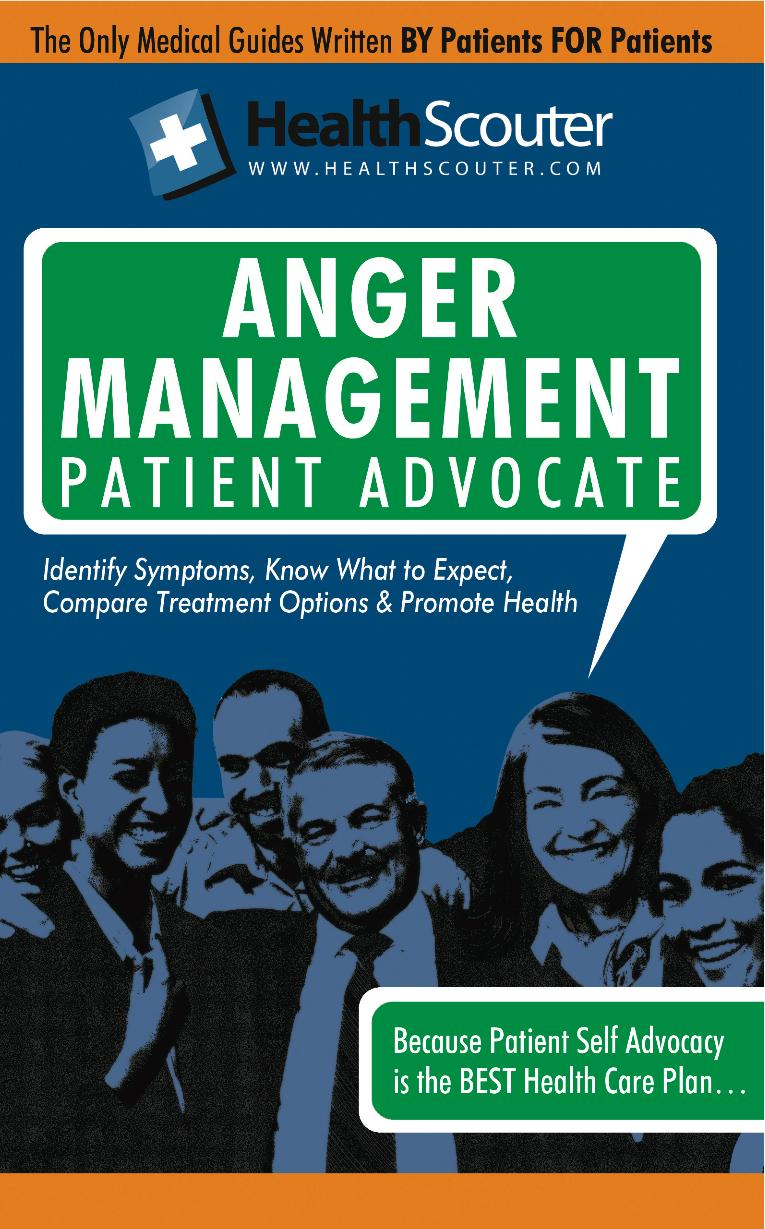 HealthScouter Anger Management: Anger Management Techniques and Anger Symptoms: Anger Management Patient Advocate with Anger Management Tips (HealthSc EB9787770702570