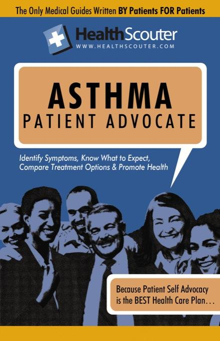 HealthScouter Asthma: Asthma Symptoms and What Causes Asthma with Asthma Treatment Options: Asthma Signs and Symptoms EB9787770790782