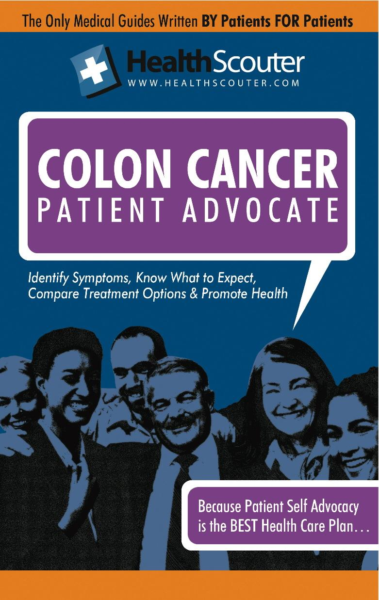HealthScouter Colon Cancer:  Colon Cancer Early Symptoms: Colon Cancer Warning Signs: Treatments for Colon Cancer (HealthScouter Colon Cancer) EB9787770722882