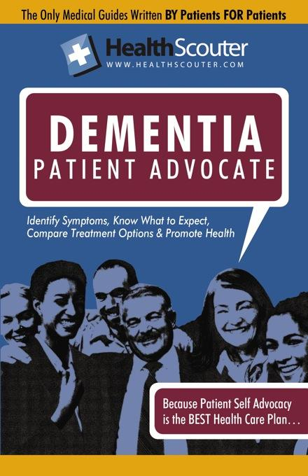 HealthScouter Dementia: Vascular Dementia and Dementia Patient Advocate: Symptoms of Dementia and Dementia Treatment EB9787770770500