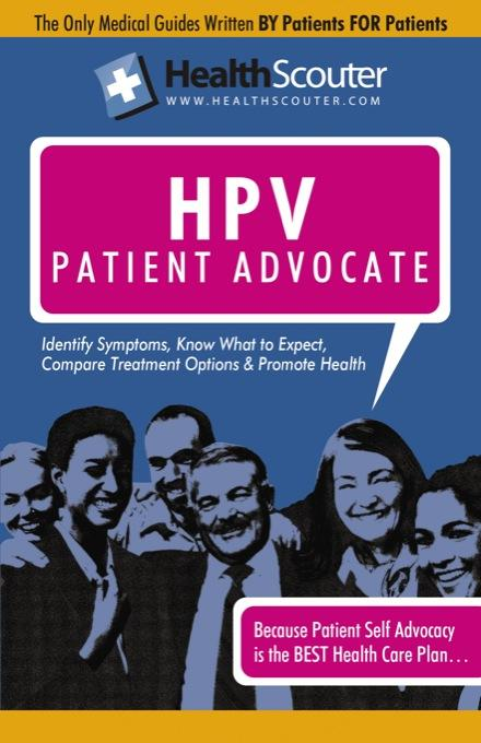 HealthScouter HPV: Understanding HPV Testing: The Human Papillomavirus Patient Advocate EB9787770840883