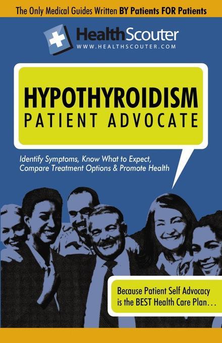HealthScouter Hypothyroidism: Symptoms of Hypothyroidism and Hypothyroid Treatment EB9787770826931